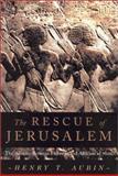 The Rescue of Jerusalem, Henry T. Aubin, 1569472750