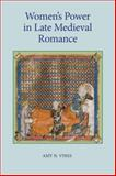 Women's Power in Late Medieval Romance, Vines, Amy N., 1843842750