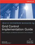 Oracle Enterprise Manager 10g Grid Control Implementation Guide, New, Michael, 0071492755