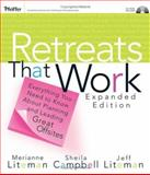 Retreats That Work : Everything You Need to Know about Planning and Leading Great Offsites, Campbell, Sheila and Liteman, Merianne, 078798275X