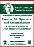 Holomorphic Dynamics and Renormalization : A Volume in Honour of John Milnor's 75th Birthday, Milnor, John Willard, 0821842757