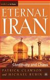 Eternal Iran : Continuity and Chaos, Clawson, Patrick L., 1403962758