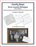 Family Maps of Kent County, Michigan, Deluxe Edition : With Homesteads, Roads, Waterways, Towns, Cemeteries, Railroads, and More, Boyd, Gregory A., 1420312758