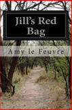 Jill's Red Bag, Amy Le Feuvre, 1499792751