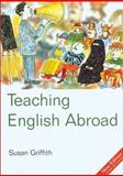 Teaching English Abroad, Susan Griffith, 1854582755