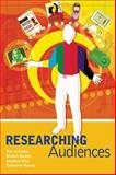Researching Audiences : A Practical Guide to Methods in Media Audience Analysis, Schroder, Kim and Drotner, Kristen, 0340762756