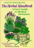 Herbal Handbook : A User's Guide to Medical Herbalism, Hoffmann, David, 0892812753