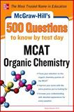 McGraw-Hill's 500 MCAT Organic Chemistry Questions to Know by Test Day, Moore, John and Langley, Richard H., 0071782753
