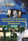 Evaluation of U. S. Air Force Preacquisition Technology Development, Committee on Evaluation of U.S. Air Force Preacquisition Technology Development and National Research Council, 0309162750