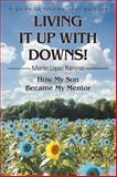Living It up with Downs!, Martin Ramirez, 0595422756