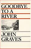 Goodbye to a River : A Narrative, Graves, John, 0932012752