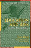 Education and Jobs : The Great Training Robbery, Berg, Ivar, 0971242755
