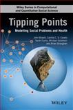 Tipping Points : Modelling Social Problems and Health, , 1118752759