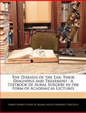 The Diseases of the Ear, Daniel Bennett John St. Roosa and Anton Friedrich Tröltsch, 1143952758