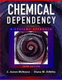 Chemical Dependency : A Systems Approach, McNeece, C. Aaron and DiNitto, Diana M., 0205342752