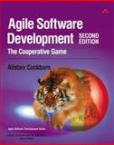 Agile Software Development : The Cooperative Game, Cockburn, Alistair, 0321482751
