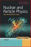 Nuclear and Particle Physics, Brian Martin, 0470742755