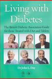Living with Diabetes : The British Diabetic Association Guide for those Treated with Diet and Tablets, Day, John L. and British Diabetic Association Staff, 0471972754