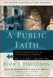 A Public Faith : From Constantine to the Medieval World, AD 312-600, Davidson, Ivor J., 0801012759