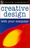 Creative Design with Your Computer, Lumgair, Christopher, 0844202754