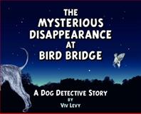 The Mysterious Disappearance at Bird Bridge, Viv Levy, 090636275X