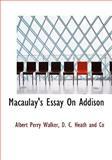 Macaulay's Essay on Addison, Albert Perry Walker, 1140592750