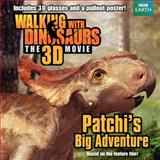 Walking with Dinosaurs: Patchi's Big Adventure, J. E. Bright, 0062232754