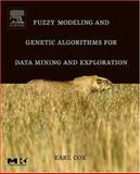 Fuzzy Modeling and Genetic Algorithms for Data Mining and Exploration, Cox, Earl, 0121942759