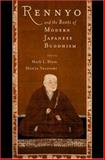 Rennyo : And the Roots of Modern Japanese Buddhism, , 0195132750
