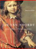 Jan Van Noordt : Painter of History and Portraits in Amsterdam, de Witt, David A., 0773532757