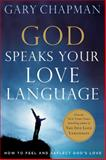 God Speaks Your Love Language, Moody Publishing Staff and Gary D. Chapman, 0802472753