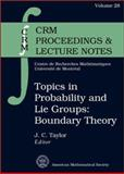 Topics in Probability and Lie Groups : Boundary Theory, , 0821802755