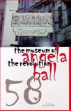The Museum of the Revolution, Ball, Angela, 0887482759
