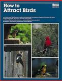 How to Attract Birds, John V. Dennis and Michael McKinley, 0897212754
