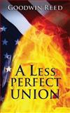 A Less Perfect Union, Goodwin Reed and Christine DePetrillo, 1494942755