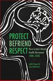 Protect, Befriend, Respect : Nova Scotia's Mental Health Movement, 1908-2008, Fingard, Judith and Rutherford, John, 1552662756