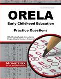 ORELA Early Childhood Education Practice Questions : ORELA Practice Tests and Review for the Oregon Educator Licensure Assessments, ORELA Exam Secrets Test Prep Team, 1630942758
