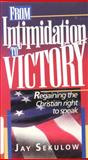 From Intimidation to Victory, Jay Sekulow, 088419275X