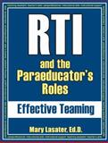 RTI and the Paraeducator's Roles : Effective Teaming, Lasater, Mary, 1934032751