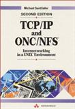 TCP/IP and ONC/NFS : Internetworking in a UNIX Environment, Santifaller, Michael, 0201422751