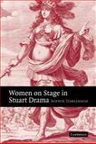 Women on Stage in Stuart Drama, Tomlinson, Sophie, 0521122759