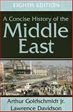 A Concise History of the Middle East, Lawrence Davidson and Arthur Goldschmidt, 0813342759