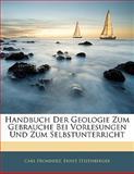 Handbuch Der Geologie Zum Gebrauche Bei Vorlesungen Und Zum Selbstunterricht, Carl Fromherz and Ernst Stizenberger, 1142092755