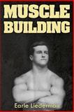 Muscle Building, Earle Liederman, 1466442751