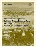 The Desert Training Center/California-Arizona Maneuver Area, 1942-1944 : Historical and Archaeological Contexts, Bischoff, Matt C., 1879442752