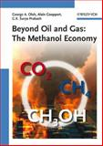 Beyond Oil and Gas : The Methanol Economy, Olah, George A. and Goeppert, Alain, 3527312757