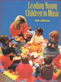Leading Young Children to Music, E. Haines, B. Joan and Gerber, Linda L., 0139762752