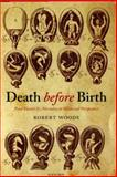 Death Before Birth : Fetal Health and Mortality in Historical Perspective, Woods, Robert, 0199542759