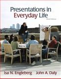 Presentations in Everyday Life : Strategies for Effective Speaking, Engleberg, Isa N. and Daly, John A., 020561275X