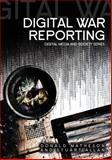 Digital War Reporting 9780745642758